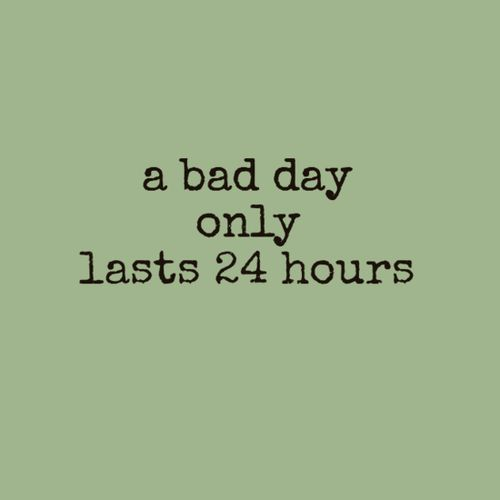 635861920593329703-204206807_a-bad-day-only-last-24-hours-20130507863.jpg