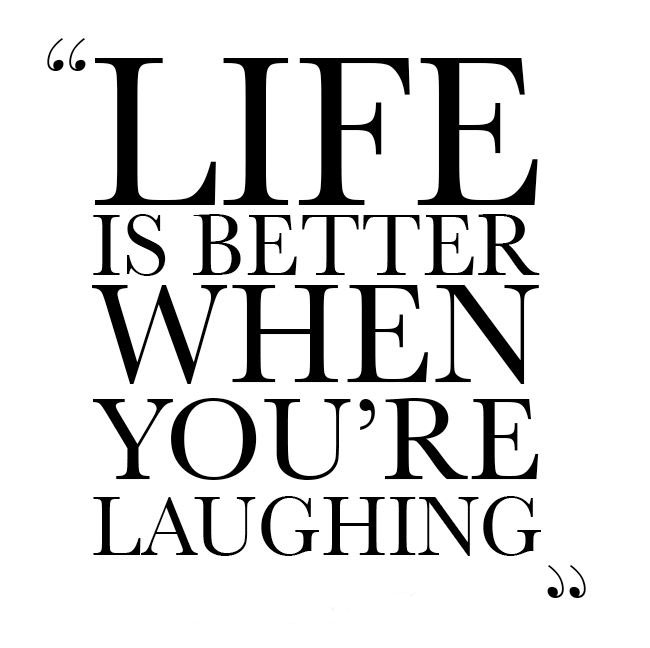 life-is-better-when-youre-laughing-quote-3.jpg